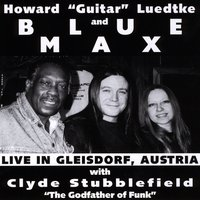 Howard 'Guitar' Luedtke & Blue Max: Live in Gleisdorf, Austria